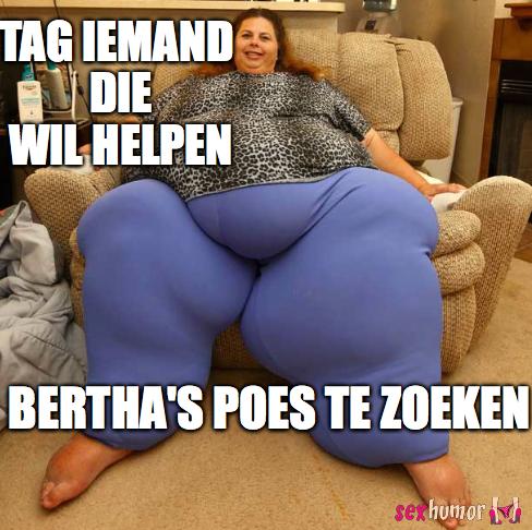 Tag iemand die Bertha's poes wil helpen zoeken